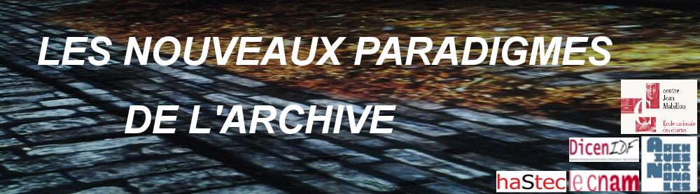 Les Nouveaux Paradigmes de l'Archive